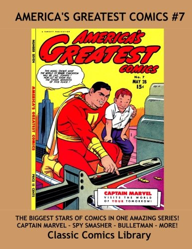 Download America's Greatest Comics #7: THE BIGGEST STARS OF COMICS IN ONE AMAZING SERIES: Highest Quality, Best Selection An Price Comic Reprints by Classic Comics Library ebook