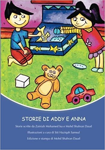 Storie di Addy e Anna (Italian Edition) by Ms Zainiah Mohamed Isa (2014-04-16)