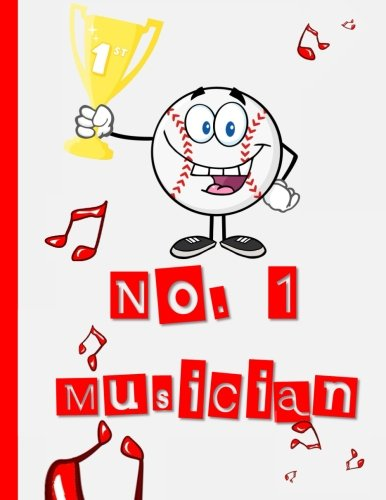 Blank Manuscript Staff Paper for Kids, Tweens & Teens: No. 1 Musician Cartoon Baseball Blank Sheet Music for Private Lessons, Music Theory, Songs & Lyrics & More