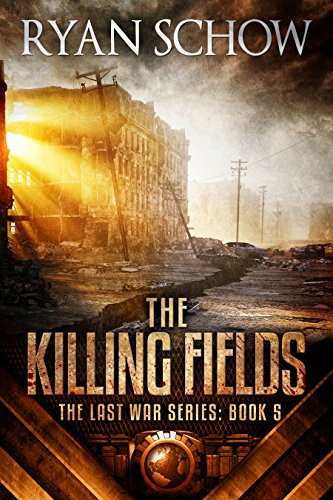 The Killing Fields: A Post-Apocalyptic EMP Survivor Thriller (The Last War Series Book 5) ()