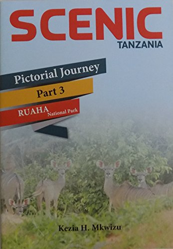 (SCENIC TANZANIA: Pictorial Journey, Part 3, Ruaha National Park. )