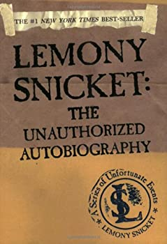 Lemony Snicket: The Unauthorized Autobiography 0060007206 Book Cover