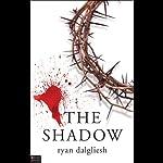 The Shadow | Ryan Dalgliesh
