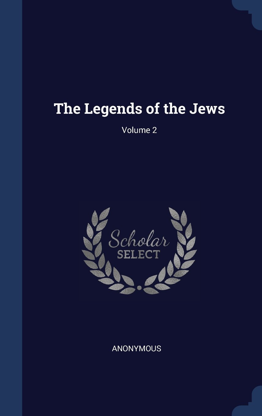 Read Online The Legends of the Jews; Volume 2 pdf