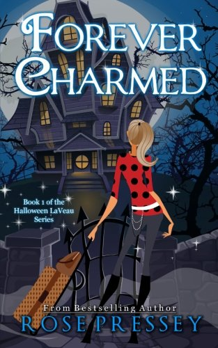 Forever Charmed: The Halloween LaVeau Series, Book
