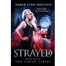 STRAYED (The Caged Series Book 7)