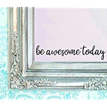 "BERRYZILLA Be AWESome TOday DECAL 16"" X 3.5"" Quote Mirror Quotes Vinyl Wall Decals Amazing Walls Stickers Home Decor (Stickerciti Brand)"