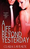 A Life Beyond Yesterday, Clara Laveaux, 1615725970