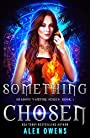 Something Chosen (Shadow Vampire Series Book 1)