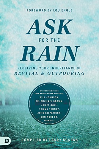 Ask for the Rain: Receiving Your Inheritance of Revival & Outpouring cover