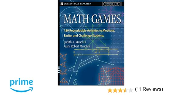 Math Games: 180 Reproducible Activities to Motivate, Excite, and ...