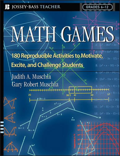 180 Reproducible Activities - Math Games: 180 Reproducible Activities to Motivate, Excite, and Challenge Students, Grades 6-12