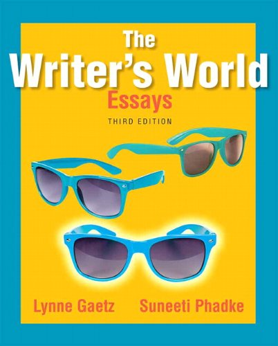 The Writer's World: Essays (3rd Edition) (Writer Worlds Best)