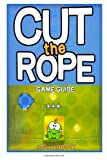Cut the Rope Game Guide, Josh Abbott, 1494938383
