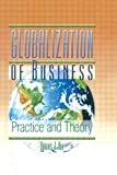 img - for Globalization of Business: Practice and Theory book / textbook / text book