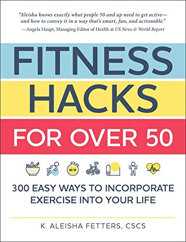 Book Cover: Fitness Hacks for over 50: 300 Easy Ways to Incorporate Exercise Into Your Life