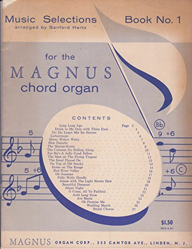 Music Selections Arranged By Sanford Hertz for the Magnus Chord Organ - Book 1