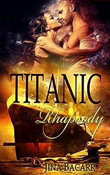 Titanic Rhapsody by [Bacarr, Jina]