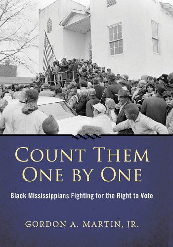 Count Them One by One: Black Mississippians Fighting for the Right to Vote (Margaret Walker Alexander Series in African American Studies)