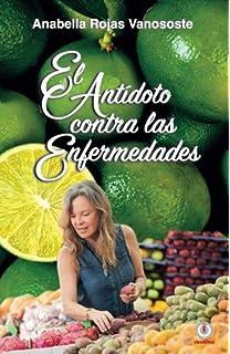 El antidoto contra las enfermedades (Spanish Edition)