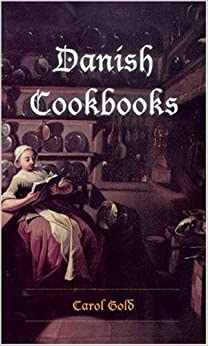 Book Danish Cookbooks: Domesticity and National Identity, 1616-1901 (New Directions in Scandinavian Studies)