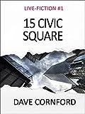 15 Civic Square (Live-Fiction)