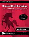 img - for Oracle Shell Scripting: Linux and Unix Programming for Oracle (Oracle In-Focus) (Volume 26) book / textbook / text book