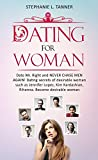 Dating for Women: Date Mr. Right and Never Chase men Again: Dating Secrets of Desirable Women such as Jennifer Lopez, Kim Kardashian, Rihanna and Many ... Mr. right, Dating Secrets, Desirable Women)