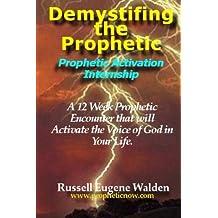 Demystifying the Prophetic: Prophetic Activation Internship