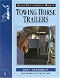 Towing Horse Trailers, John Henderson, 0851319076