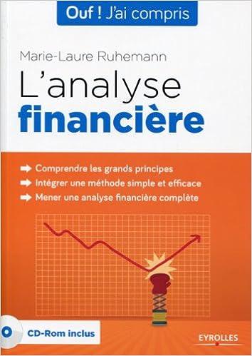 Livres gratuits L'analyse financière. Comprendre les grands principes. Intégrer une méthodes simple et efficace. Mener une analyse financière complète. (Cd-rom inclus) pdf