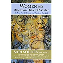 Women with Attention Deficit Disorder - Embrace Your Differences and Transform Your Life