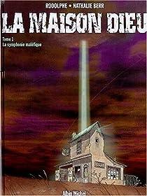 La Maison Dieu, tome 1 : La symphonie maléfique par Nathalie Berr