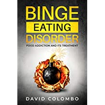 Binge Eating Disorder: Food Addiction and Its Treatment