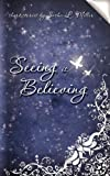 Seeing Is Believing, Sasha L. Miller, 1936202719