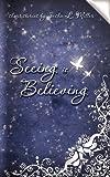 Seeing Is Believing, Sasha L. Miller, 1936202719