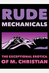 Rude Mechanicals: Technorotica Kindle Edition