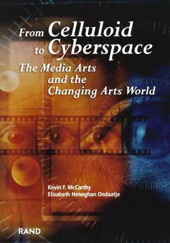 From Celluloid to Cyberspace: The Media Arts and the Changing Arts World