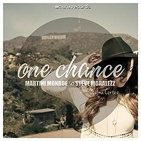 Martini Monroe & Steve Moralezz feat. Melina Cortez-One Chance