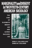 img - for Marginality and Dissent in Twentieth-Century America Sociology: The Case of Elizabeth Briant Lee and Alfred McClun (Suny Series, Deviance & Social Control) book / textbook / text book