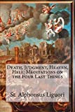 Death, Judgment, Heaven, Hell: Meditations on the