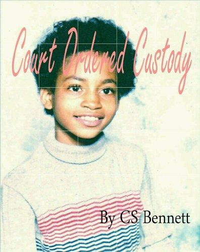 Court Ordered Custody by [Bennett, CS]