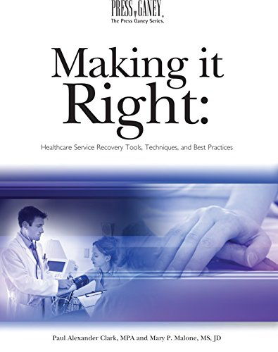 Making It Right: Healthcare Service Recovery Tools, Techniques, And Best Practices