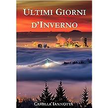 Ultimi Giorni d'Inverno (Italian Edition)