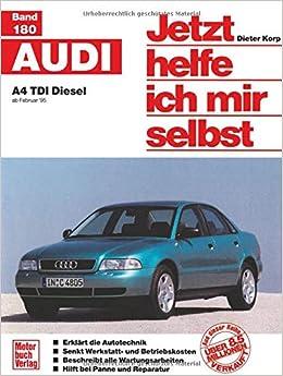 Audi A4 TDI Diesel ab 2/95. Jetzt helfe ich mir selbst. (German) Paperback – February 1, 1997