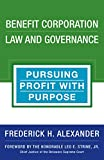 img - for Benefit Corporation Law and Governance: Pursuing Profit with Purpose book / textbook / text book