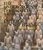 The Underground Terracotta Army of Emperor Qin Shi Huang, , 0835113914