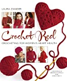 img - for Crochet Red: Crocheting for Women's Heart Health (Stitch Red) book / textbook / text book