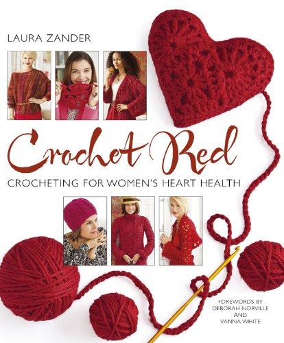 Crochet Red: Crocheting for Women's Heart Health (Stitch (Red Heart Crochet Patterns)
