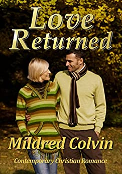 Love Returned: Contemporary Christian Romance by [Colvin, Mildred]